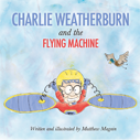 Charlie Weatherburn and the Flying Machine (paperback)